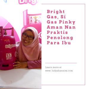 Bright Gas, Si Gas Pinky Aman Nan Praktis Penolong Para Ibu