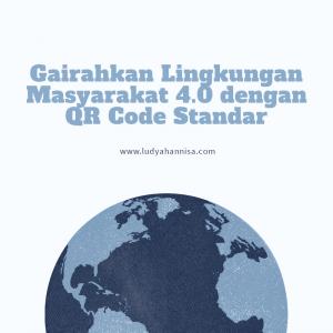 Gairahkan Lingkungan Masyarakat 4.0 dengan QR Code Standar