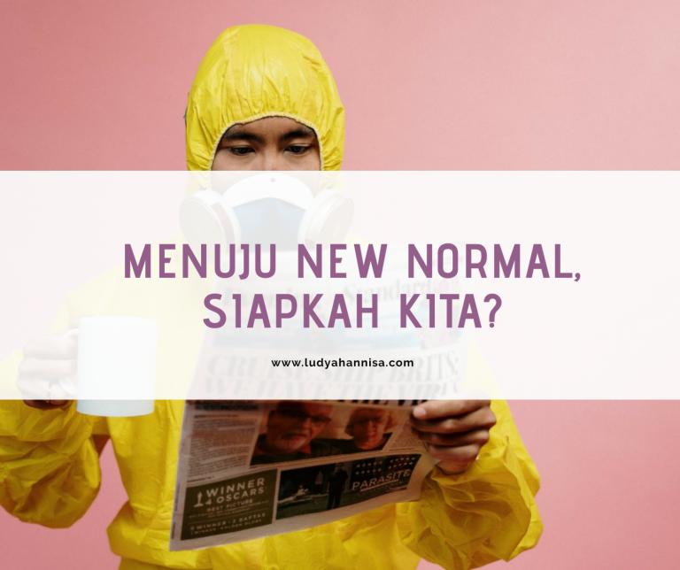 Menuju New Normal, Siapkah Kita?