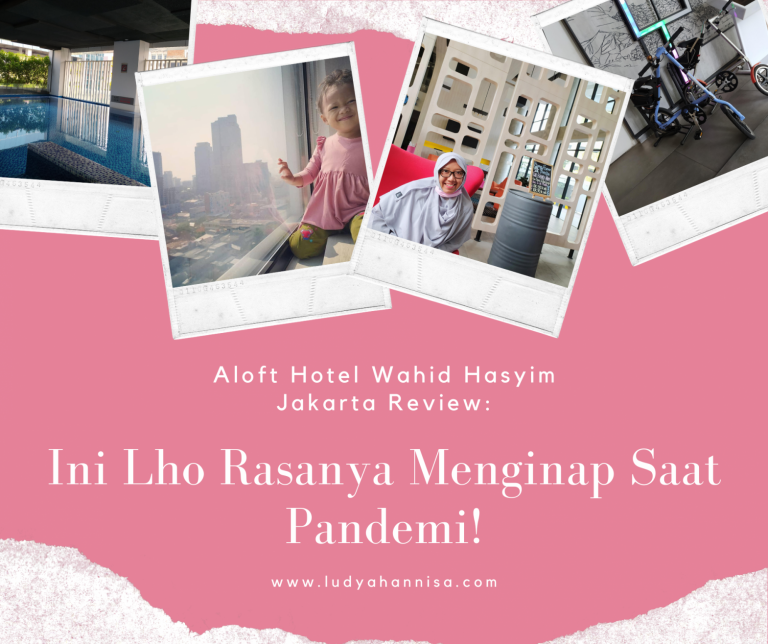 Aloft Hotel Wahid Hasyim Jakarta Review: Ini Lho Rasanya Menginap Saat Pandemi!