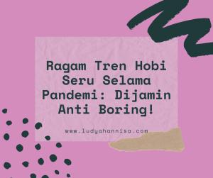 Ragam Tren Hobi Seru Selama Pandemi: Dijamin, Anti Boring!