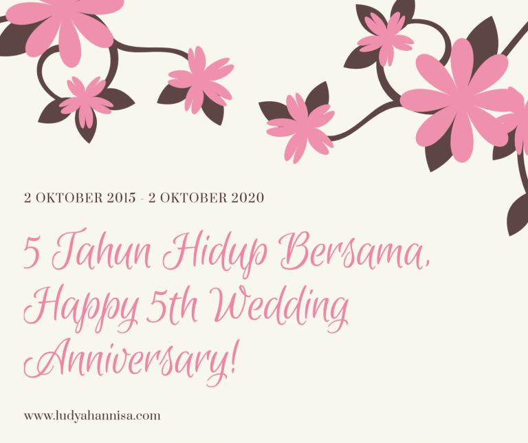 5 Tahun Hidup Bersama, Happy 5th Wedding Anniversary!