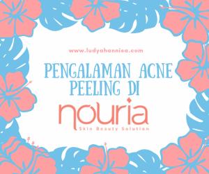 Pengalaman Acne Peeling di Nouria Skin Beauty Clinic