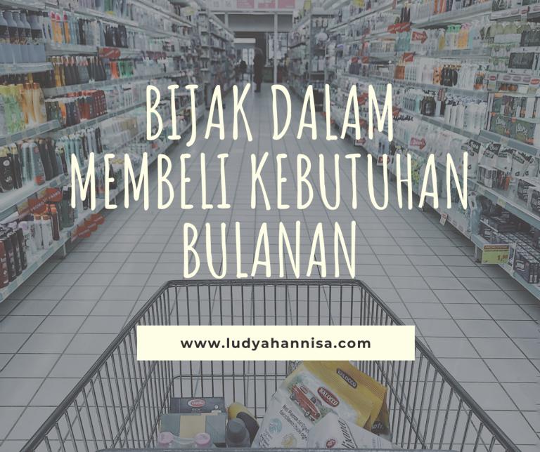 Bijak Dalam Membeli Kebutuhan Bulanan